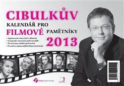 Obálka titulu Cibulkův kalendář pro filmové pamětníky 2013