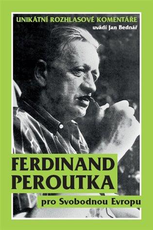 Ferdinand Peroutka pro Svobodnou Evropu:Unikátní rozhlasové komentáře - Ferdinand Peroutka | Booksquad.ink