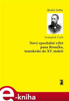 Obálka titulu Nový epochální výlet pana Broučka, tentokráte do XV. století