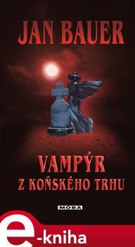 Obálka titulu Vampýr z Koňského trhu