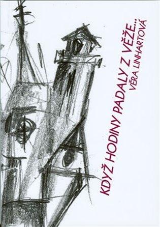 Když hodiny padaly z věže... - Věra Linhartová | Booksquad.ink