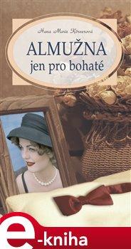 Almužna jen pro bohaté - Hana Marie Körnerová e-kniha