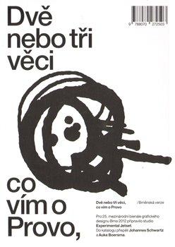 Dvě nebo tři věci, co vím o Provo. (Brněnská verze) - Danny Van Den Dungen, Marieke Stolk, Erwin Brinkers