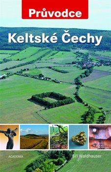 Obálka titulu Keltské Čechy