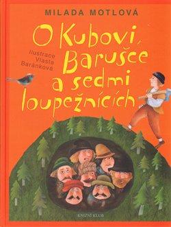 Obálka titulu O Kubovi, Barušce a sedmi loupežnících
