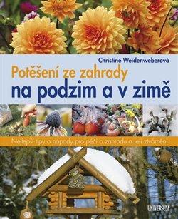 Obálka titulu Potěšení ze zahrady na podzim a v zimě