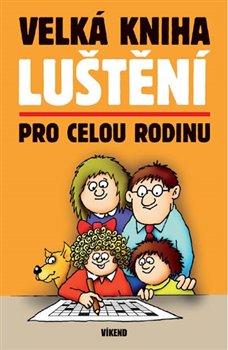 Obálka titulu Velká kniha luštění pro celou rodinu