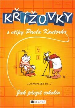 Obálka titulu Jak přežít cokoliv - Křížovky s vtipy P. Kantorka