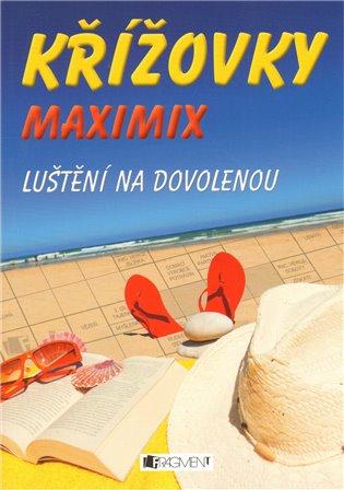 Křížovky MAXIMIX luštění na dovolenou - - | Booksquad.ink