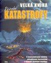 Obálka knihy Velká kniha přírodní katastrofy