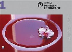 Obálka titulu Umění digitální fotografie