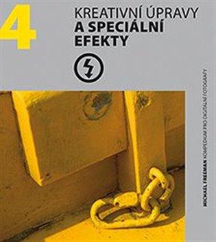 Kreativní úpravy a speciální efekty - Michael Freeman | Booksquad.ink