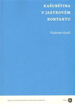 Obálka titulu Kašubština v jazykovém  kontaktu