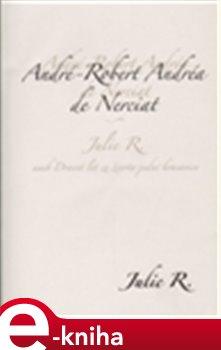 Obálka titulu Julie R. aneb dvacet let ze života jedné krasavice