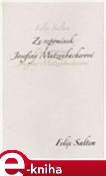 Obálka titulu Ze vzpomínek Josefiny Mutzenbacherové