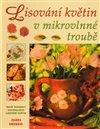 Obálka knihy Lisování květin v mikrovlnné troubě