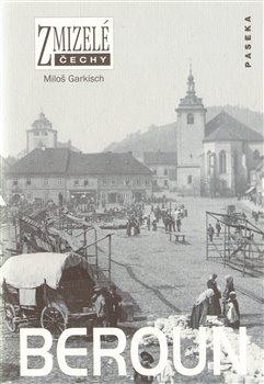 Obálka titulu Zmizelé Čechy-Beroun