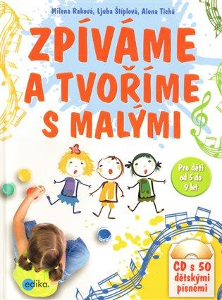 Zpíváme a tvoříme s malými - Milena Raková,   Booksquad.ink