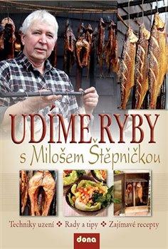 Obálka titulu Udíme ryby s Milošem Štěpničkou