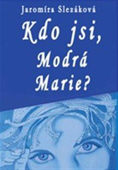 Obálka titulu Kdo jsi, Modrá Marie