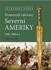Obálka knihy Domorodí válečníci Severní Ameriky 1500-1890 n.l.