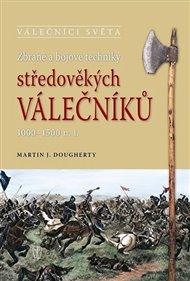 Zbraně a bojové techniky středověkých válečníků