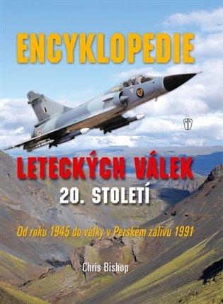 Encyklopedie leteckých válek 20. století:Od roku 1945 do války v Perském zálivu 1991 - John Heathcott, | Booksquad.ink