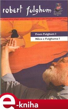 Obálka titulu Něco z Fulghuma I /  From Fulghum I