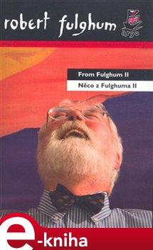 Obálka titulu Něco z Fulghuma II / From Fulghum II