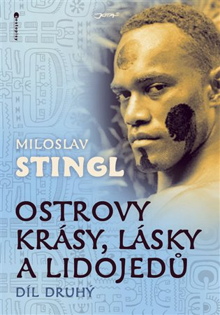 Ostrovy krásy, lásky a lidojedů 2. díl - Miloslav Stingl | Booksquad.ink