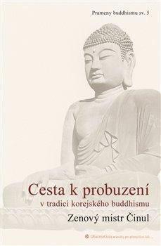 Obálka titulu Cesta k probuzení v tradici korejského buddhismu