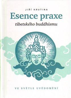 Obálka titulu Esence praxe tibetského buddhismu ve světle uvědomění