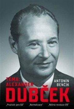 Obálka titulu Téma: Alexander Dubček