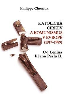 Katolická církev a komunismus v Evropě (1917–1989)
