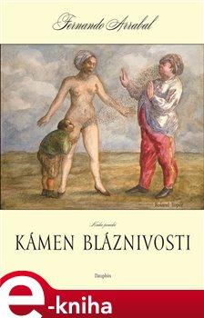 Obálka titulu Kámen bláznivosti aneb kniha panická o lidském objevování