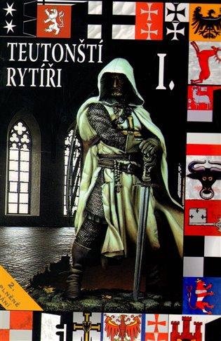 Teutonští rytíři I. - František Kuník, | Booksquad.ink