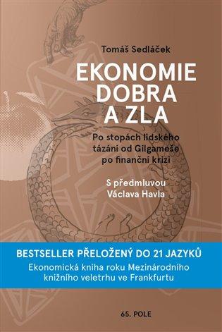 Ekonomie dobra a zla:Po stopách lidského tázání od Gilgameše po finanční krizi - Tomáš Sedláček | Booksquad.ink