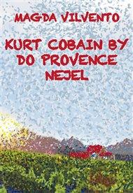 Kurt Cobain by do Provence nejel