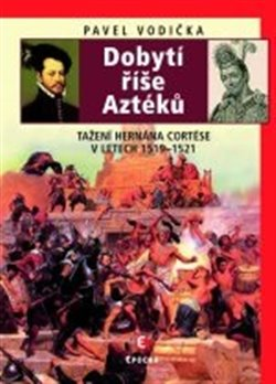 Dobytí říše Aztéků
