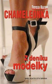 Chameleonka. Z deníku modelky - Tereza Kazan