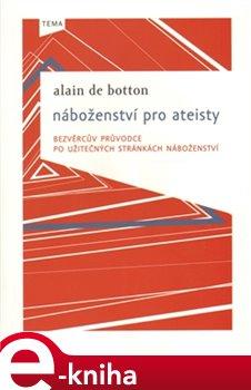 Náboženství pro ateisty - Alain de Botton e-kniha