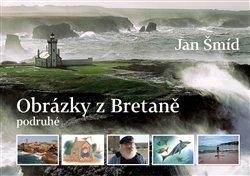 Obrázky z Bretaně podruhé - Jan Šmíd