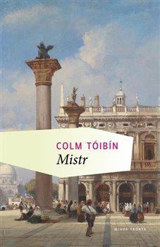 Mistr - Colm Tóibín