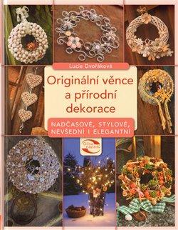 Obálka titulu Originální věnce a přírodní  dekorace