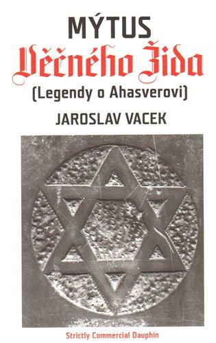 Mýtus Věčného Žida - Jaroslav Vacek   Booksquad.ink
