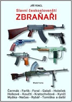 Obálka titulu Slavní českoslovenští zbraňaři