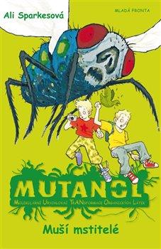 Obálka titulu Mutanol - Muší mstitelé
