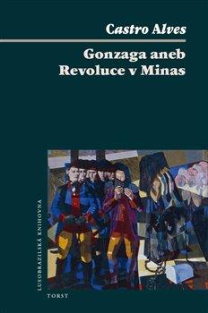 Obálka titulu Gonzaga aneb Revoluce v Minas