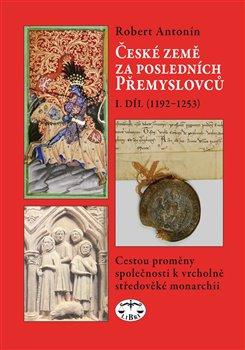 Obálka titulu České země za posledních Přemyslovců I.