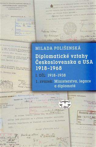 Diplomatické vztahy Československa a USA 1918–1968:I. díl – 1. svazek - Milada Polišenská   Booksquad.ink